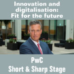 Short & Sharp Stage (Day 2) -  Innovation and digitalisation: Fit for the future